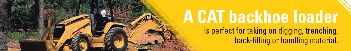 A cat backhoe loader is perfect for digging, trenching,back-filling and more